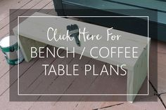 Click Here for Bench Plans