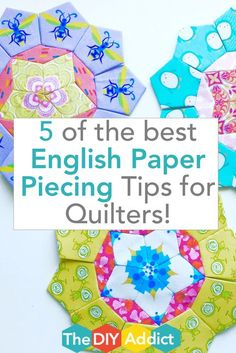 5 of the best tips for English Paper Piecing by Karen Tripp. www.thediyaddict