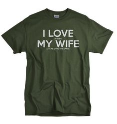Anniversary Gifts for Men I Love My Wife Shooting Range Gun Tshirt Anniversary Gift for Him Funny Hu