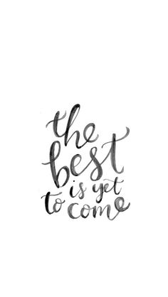 Quotes for Motivation and Inspiration QUOTATION – Image : As the quote says – Description Iphone Wallpaper : The Best Is Yet To Come Find more inspirational wallpapers for your The Words, Cool Words, Words Quotes, Me Quotes, Motivational Quotes, Sayings, Happy Quotes, One Line Quotes, Phone Quotes