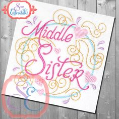 MIDDLE SISTER SWIRLY Design For Machine Embroidery -  Instant Download by SewEmbroidable on Etsy