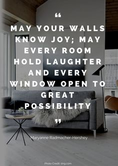 May your walls know joy; May every room hold laughter and every window open to great possibility. – Maryanne Radmacher-Hershey Read more beautiful quotes about the home here: https://nyde.co.uk/blog/quotes-about-home/