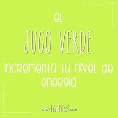 El jugo verde incrementa tu nivel de energía! www.tanverde.com