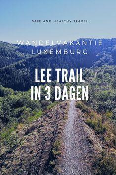 Lee Trail in 3 dagen - Wandelvakantie Luxemburg - Safe and Healthy Travel Hiking Routes, Hiking Europe, Hiking Trails, Travel Europe, Weekender, Paris 3, Walking Holiday, Best Hikes, Santiago De Compostela