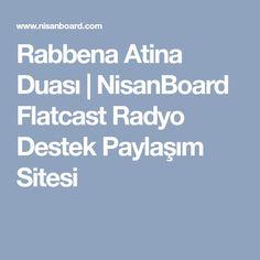 Rabbena Atina Duası   NisanBoard Flatcast Radyo Destek Paylaşım Sitesi