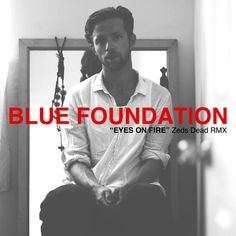 Eyes On Fire (Zeds Dead Remix) - Blue Foundation | Electronic...: Eyes On Fire (Zeds Dead Remix) - Blue Foundation |… #Electronic