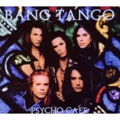 Bang Tango.  Loved this...and them