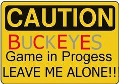 Caution Buckeyes Game In Progress Buckeyes Football, College Football Teams, Ohio State Football, Ohio State University, Ohio State Buckeyes, Buckeye Game, The Buckeye State, Buckeye Sports, Buckeye Nut
