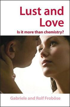 Lust and Love: Is It More Than Chemistry? by Gabriele Froböse & Rolf Froböse (http://primo.lib.umn.edu/primo_library/libweb/action/dlDisplay.do?vid=TWINCITIES&docId=UMN_ALMA21447536620001701)