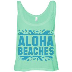 Mint Green Crop Top Aloha Beaches Spring Break Shirt Outfit Hawaii... ($15) ❤ liked on Polyvore featuring tops, shirts, tanks, crop top, tank tops, mint green tank top, beach shirts, mint shirt and mint green tank