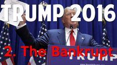 Trump 2016- 2. The Bankrupt
