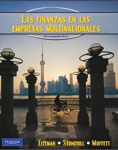 TÍTULO: Las finanzas en las empresas multinacionales AUTOR: Eiteman, David K. CÓDIGO: 338.88/E34/2011