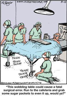 Sugar packet fix. Close to Home on GoComics.com #humor #comics #medical #surgery