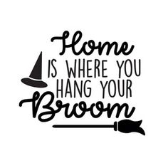 Silhouette Design Store - View Design home is where you hang your broom Accessories Halloween Quotes, Halloween Signs, Halloween Projects, Holidays Halloween, Halloween Decorations, Halloween Fonts, Halloween 2020, Halloween Stuff, Silhouette Projects