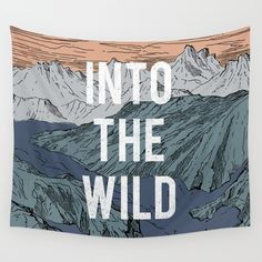 Into The Wild Wall Tapestry. #drawing #digital #graphite #ink/pen #typography #illustration #vintage #nature #animal #wild #adventure #travel #mountains #trees #forest #river #sky