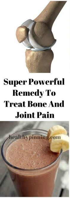 Super Powerful Remedy To Treat Bone And Joint Pain – Healthy Pinning