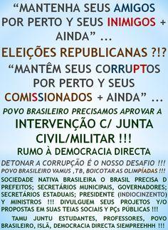 FORA MILITONTOS COMISSIONADOS !!!   http://folhadtrigo.blogspot.com.br/  INTERVENÇÃO C/ JUNTA CIVIL/MILITAR, YAAHHH !!!  ABSTENÇÕES 2016, 2018 ...  CONSTITUINTE POPULAR EM AÇÃO,  POR UMA DEMOCRACIA DIRECTA; S/ PARTIDOS Y C/ CONSTITUINTE POPULAR, INDIOCINZENTO PRESIDENTE 2016 ...  VAMUS OCUPAR NOSSAS PÇs PÚBLICAS !!!  CONTATO: folhadtrigo@gmail.com