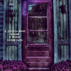 Sounds like a Witch to me...  ☽○☾  Source: Home Curb Appeal http://www.homecurbappeal.com/what-does-a-purple-front-door-mean-the-meaning-of-a-purple-door/