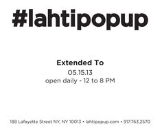 Good news! Due to insistent public demand we are pleased to announce we have been extended through 05.15.13. Many thanks for your support - your friends at #lahtipopup and Kate's Paperie