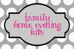Make Family Home Evening kits as a Personal Progress activity for Faith requirement 3