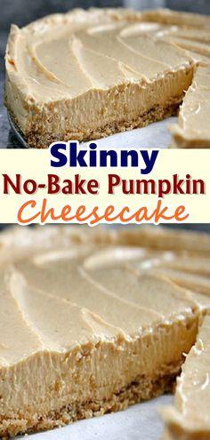 Skinny No-Bake Pumpkin Cheesecake - Keto tarifleri - En Pratik ve Kolay Yemek Tarifleri Low Calorie Desserts, Ww Desserts, Fall Desserts, Low Calorie Recipes, Dessert Recipes, Dinner Recipes, Healthy Pumpkin Desserts, Low Calorie Cheesecake, Skinny Cheesecake