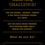 Introduction to the Corporate Training Challenge Learning, eLearning, mobile learning, social learning, and all the others are valid pursuits and excellent topics of discussion for a conference, or over a few beers with colleagues. But the reality is that most organizations discover a need for training long before they begin entertaining the idea of a …