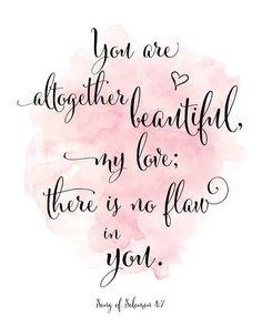 Song of Solomon Print / You Are Altogether Beautiful / Song of Solomon / Scripture Print / Pink Watercolor Print / Up to 13 x 19 - Family - Bible Verses Quotes, Bible Scriptures, Faith Quotes, Bible Verses About Beauty, Bible Quotes For Women, Songs Of Solomon Quotes, Bible Verses For Girls, Bible Verses About Happiness, Bible Verses For Hard Times