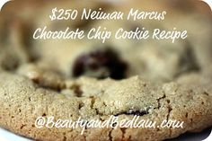 This is the infamous $250 Neiman Marcus Chocolate Chip Cookie Recipe (and my tweaks to make it even better. :)