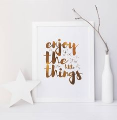 'Enjoy the little things' Foil PrintYour print can be foiled in a range of colours such as: gold, silver, rose gold, copper, light blue, light pink, emerald green, purple and black gloss. Our prints can be designed to a range of different sizes to suit each individual.Our foil prints are perfect for adding that extra magic touch to any home decor. Due to our range of colours we believe there is a option to suit all decors and styles. Personalised foil prints also make the most perfect gift…