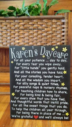 I always say that God is having a very good day when he makes a special and loving daycare provider. You entrust your most precious gift(s)
