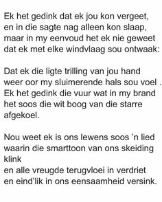 Love Words, Beautiful Words, Lyric Quotes, Lyrics, Favorite Quotes, Best Quotes, Afrikaanse Quotes, Word Up, True Stories