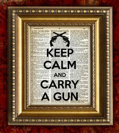 KEEP CALM and CARRY A Gun Man Men Gift for Man Vintage Dictionary Page Art Print Book Page Art Print VIntage Art Print 8x10. $10.00, via Etsy. #giftsformen