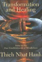Transformation and Healing - Thich Nhat Hanh