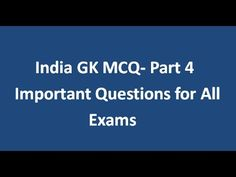 India GK MCQ - GK India Videos