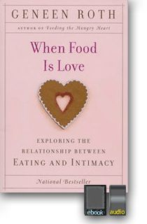 For the hungry HEART <3 When Food is Love - how dieting and compulsive eating often become a substitute for intimacy.