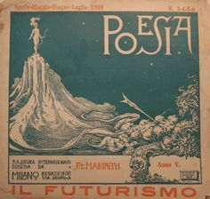 "Poesia ""Il Futurismo"" Aprile - Maggio - Guinio - Luglio 1909 via Hyperallergic ""Monoskop Releases Archive of Avant-Garde and Modernist Magazines"" Neo Futurism, Italian Futurism, Tristan Tzara, Magazine Design, Print Magazine, Blue Moutain, Poetry Journal, Mail Art, Cairo"