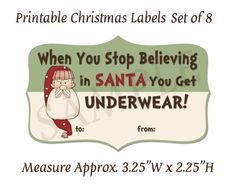 When You Stop Believing In Santa You Get Underwear Printable Christmas Labels