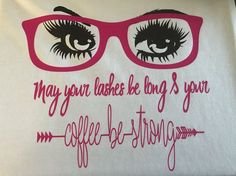 May Your Lashes Be Long & Your Coffee Be Strong Younique T-shirt