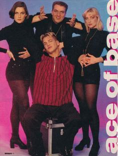 Ace of Base- was obsessed. I'm pretty sure I owned this poster along with the 80 others on my walls