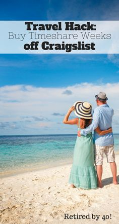 Want to take a vacation on a budget?  Try this Travel Hack: Buy Timeshares off Craigslist! http://www.retiredby40blog.com/2015/03/30/travel-hack-timeshares-cheap/