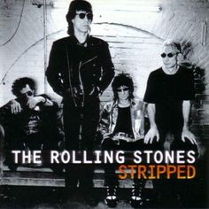 """Released On November 13th, 1995 """"Stripped"""" Is An Album By The Rolling Stones Released After The """"Voodoo Lounge Tour"""". It Is A Mixture Of Small-Venue Live Performances And Acoustic Studio Re-Recording Of Songs From Previous Catalogue, The Exceptions Being New Covers Of Willie Dixon's """"Little Baby"""" & Bob Dylan's """"Like A Rolling Stone""""."""
