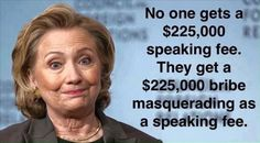 Crooked Hillary Clinton Bribe...errr...Speaking fee ~ RADICAL Rational Americans…