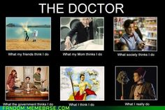"""The Doctor: """"What people think I do / What I really do""""  #doctorwho"""