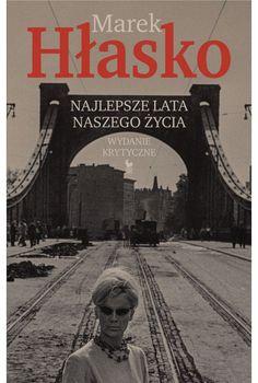 """Tak hartowała się dusza pisarza. Marek Hłasko, """"Najlepsze lata naszego życia"""" - [RECENZJA] - Kultura"""
