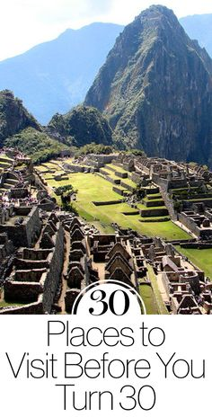 30 places to visit before you turn 30 - travel and make memories!