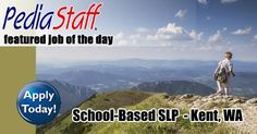 Hot Job! School Speech-Language Pathologist – Kent, WA