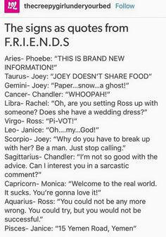 The signs as quotes from F.R.I.E.N.D.S #Zodiac