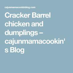 Cracker Barrel chicken and dumplings – cajunmamacookin's Blog