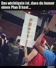 Das wichtigste ist, dass du immer einen Plan B hast... Funny Cute, Hilarious, Gamer Humor, Good Jokes, Funny Moments, Funny Things, Funny Facts, Best Memes, True Stories