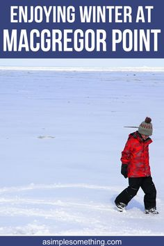 Visit MacGregor Point Provincial Park for the perfect outdoor adventure this winter. #getoutside #outdoorfamilies #ontario #ontariocanada